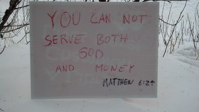 You can not serve God and money